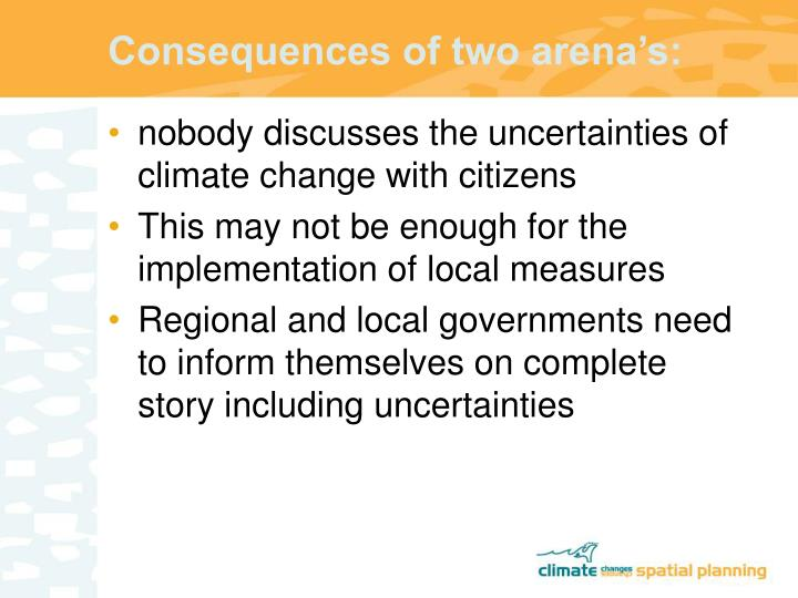 Consequences of two arena's: