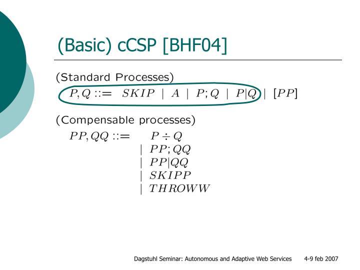 (Basic) cCSP [BHF04]