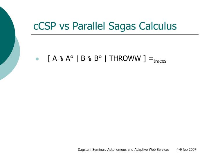 cCSP vs Parallel Sagas Calculus