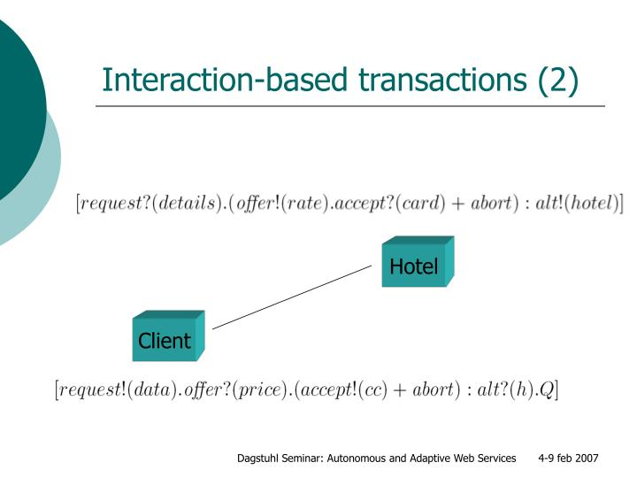 Interaction-based transactions (2)