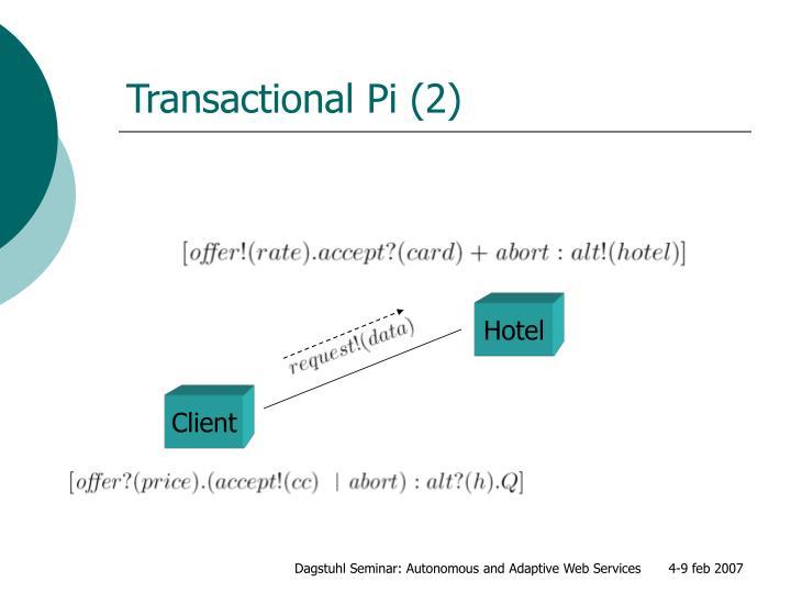 Transactional Pi (2)