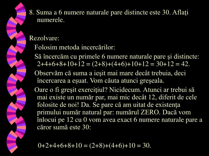 8. Suma a 6 numere naturale