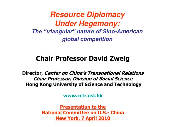 Resource diplomacy under hegemony the triangular nature of sino american global competition