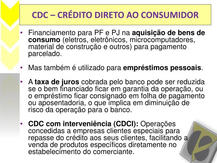CDC – CRÉDITO DIRETO AO CONSUMIDOR