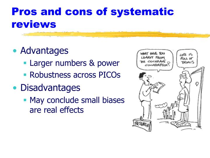 Pros and cons of systematic reviews