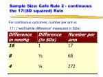 sample size cafe rule 2 continuous the 17 sd squared rule
