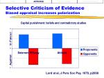 selective criticism of evidence biased appraisal increases polarization