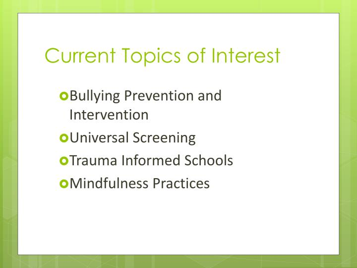 Current Topics of Interest
