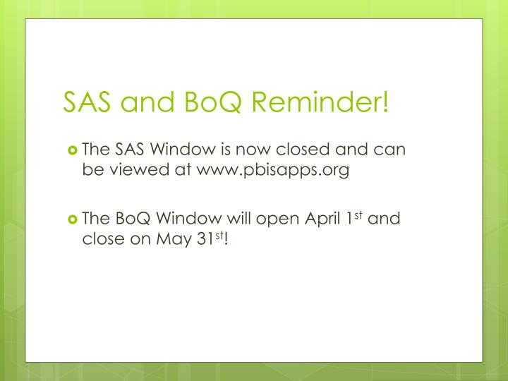 SAS and BoQ Reminder!