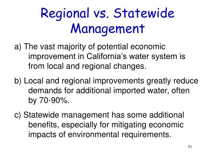 Regional vs. Statewide Management