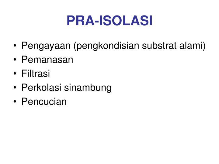 PRA-ISOLASI