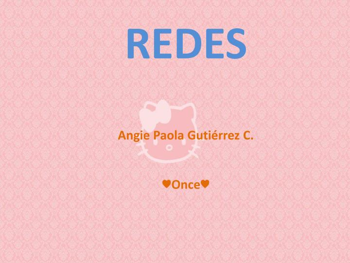 Redes angie paola guti rrez c once