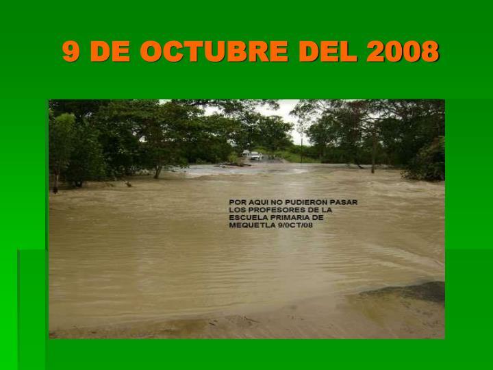 9 DE OCTUBRE DEL 2008
