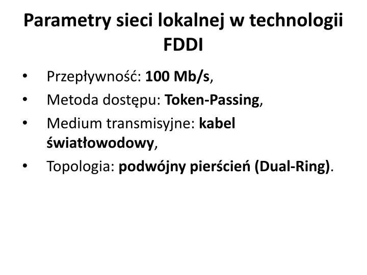 Parametry sieci lokalnej w technologii FDDI