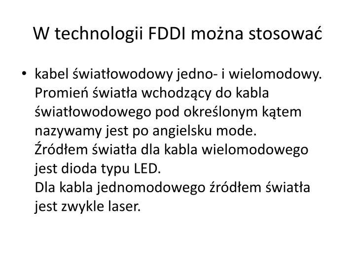 W technologii FDDI można stosować