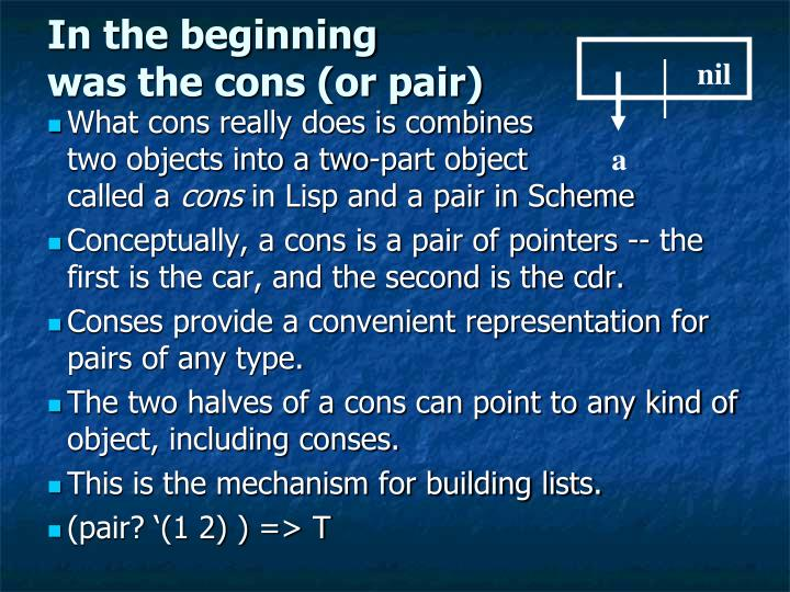 In the beginning was the cons or pair