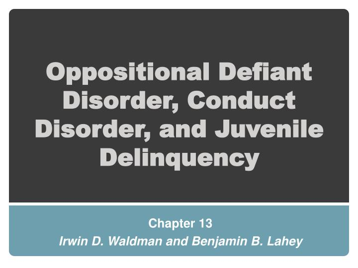 oppositional defiant disorder conduct disorder and juvenile delinquency
