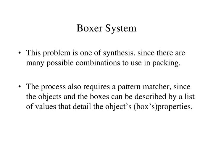 Boxer System