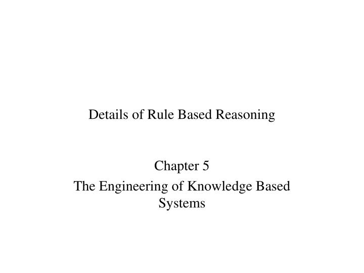 Details of rule based reasoning