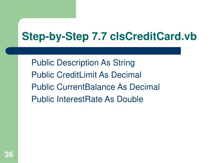 Step-by-Step 7.7 clsCreditCard.vb
