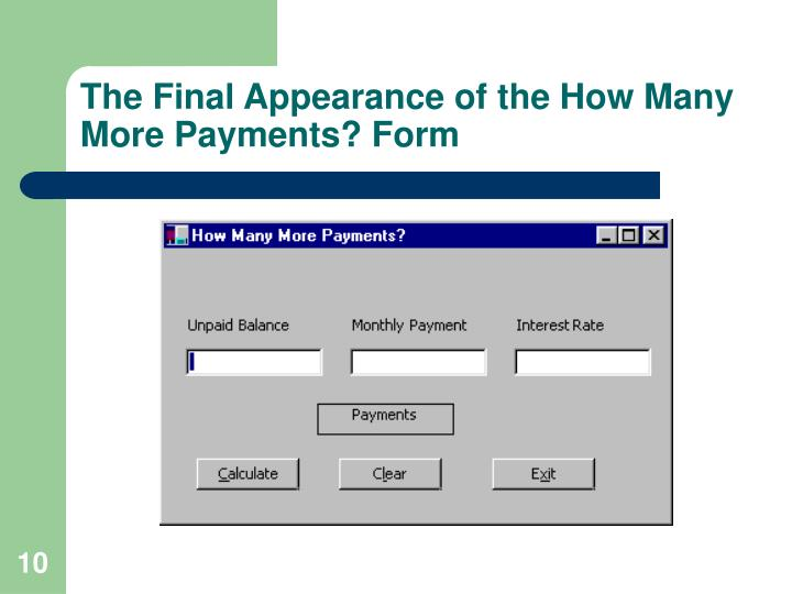 The Final Appearance of the How Many More Payments? Form