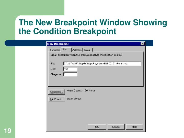 The New Breakpoint Window Showing the Condition Breakpoint