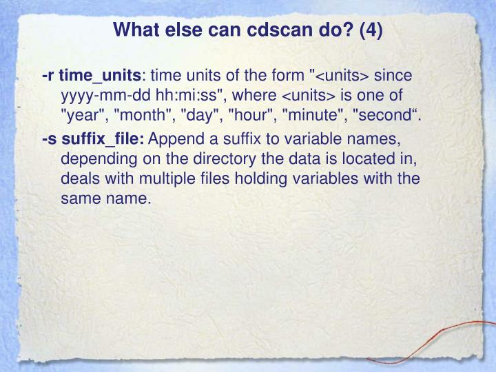 What else can cdscan do? (4)