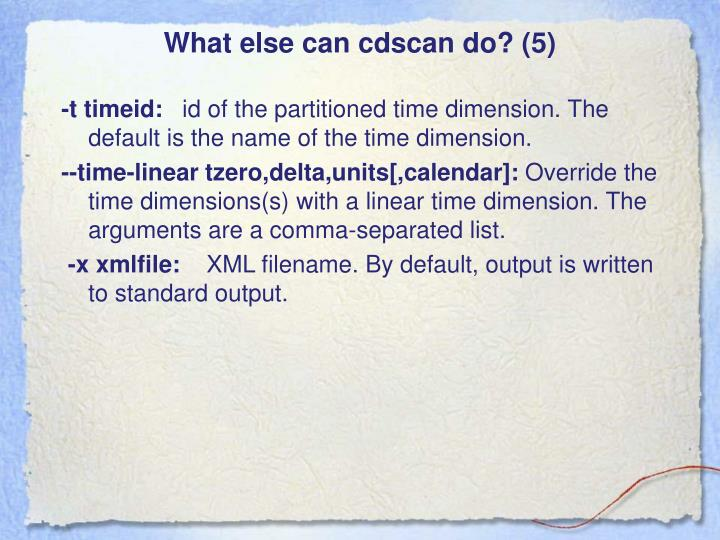 What else can cdscan do? (5)