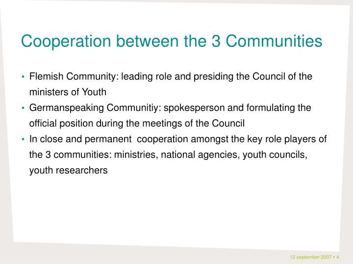 Cooperation between the 3 Communities