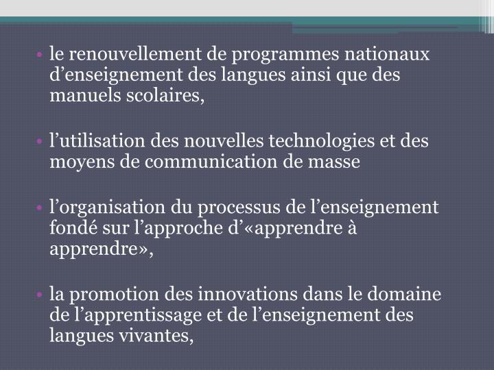 le renouvellement de programmes nationaux d'enseignement des langues ainsi que des manuels scolaires,