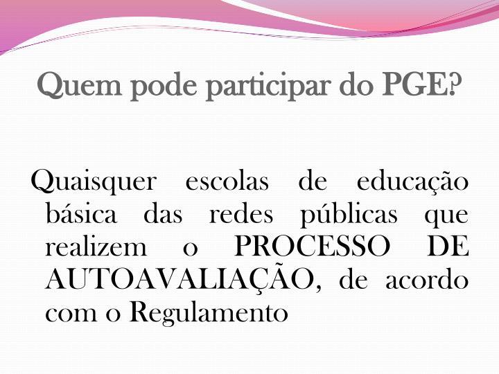 Quem pode participar do PGE?