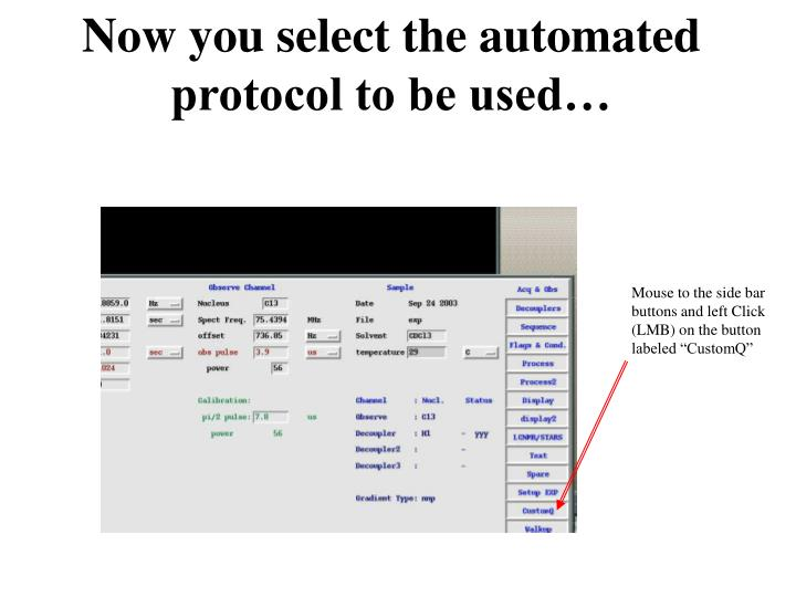 Now you select the automated protocol to be used…