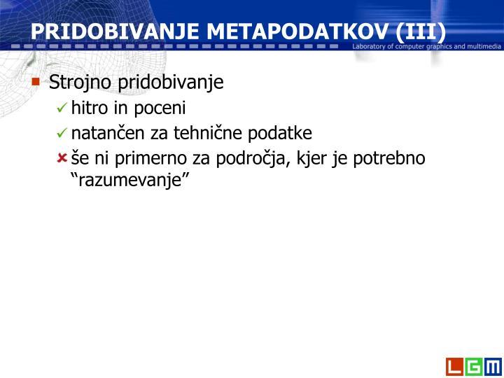 PRIDOBIVANJE METAPODATKOV (III)