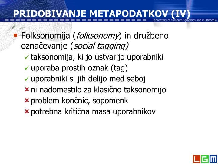 PRIDOBIVANJE METAPODATKOV (IV)