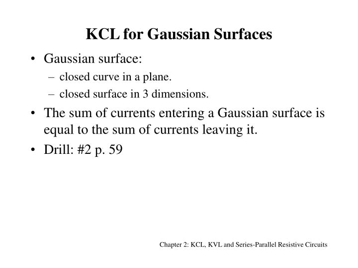 Kcl for gaussian surfaces