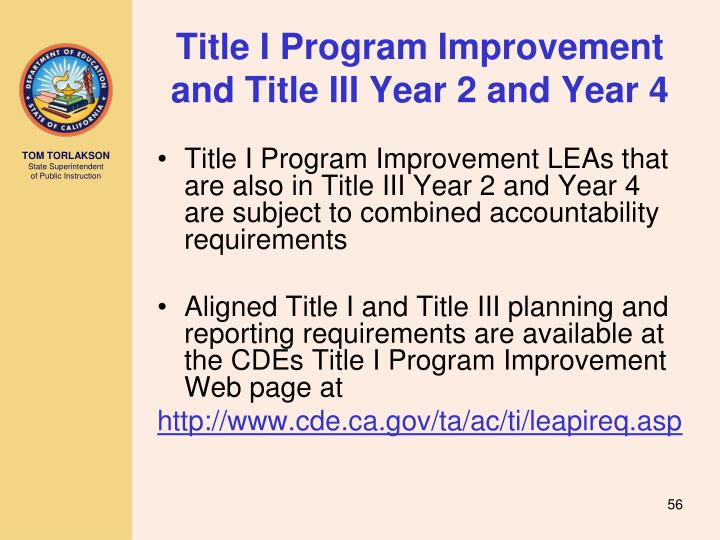 Title I Program Improvement  and Title III Year 2 and Year 4