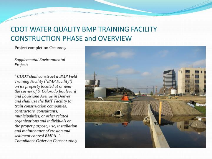 CDOT WATER QUALITY BMP TRAINING FACILITY CONSTRUCTION PHASE and OVERVIEW