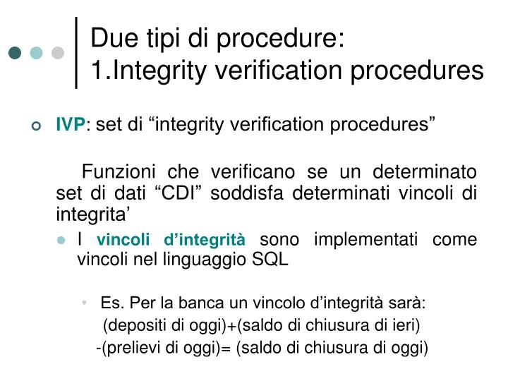 Due tipi di procedure: