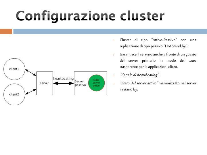 """Cluster di tipo """"Attivo-Passivo"""" con una replicazione di tipo passivo """"Hot Stand by""""."""