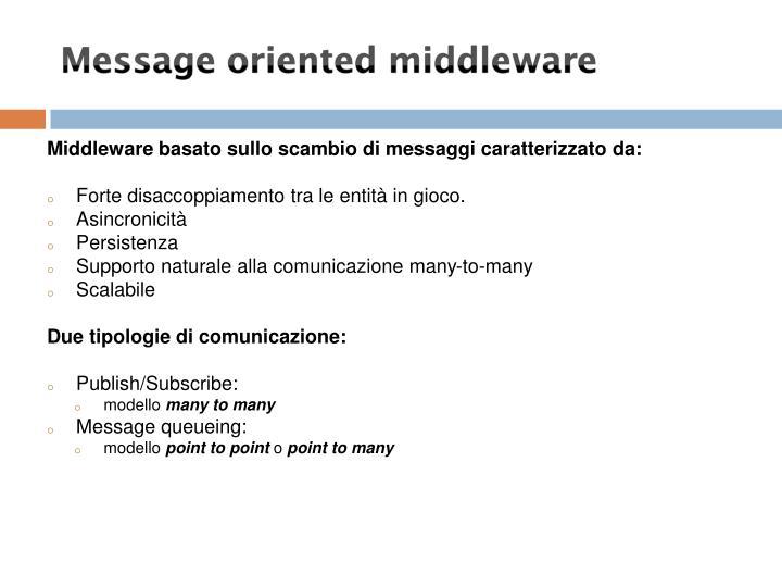 Middleware basato sullo scambio di messaggi caratterizzato da: