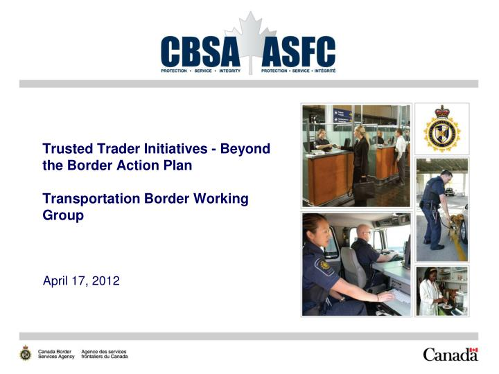 Trusted Trader Initiatives - Beyond the Border Action Plan