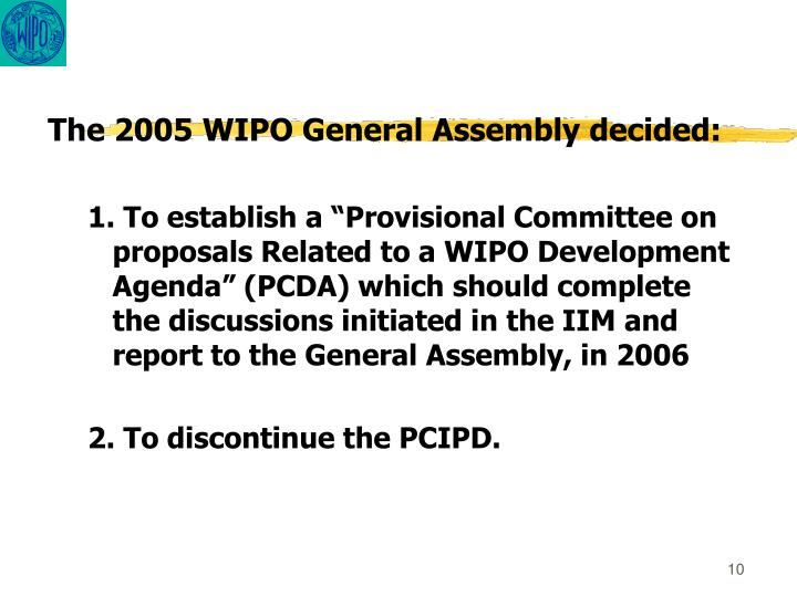 The 2005 WIPO General Assembly decided: