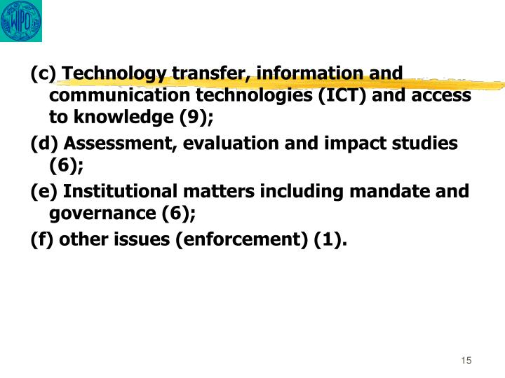 (c) Technology transfer, information and communication technologies (ICT) and access to knowledge (9);