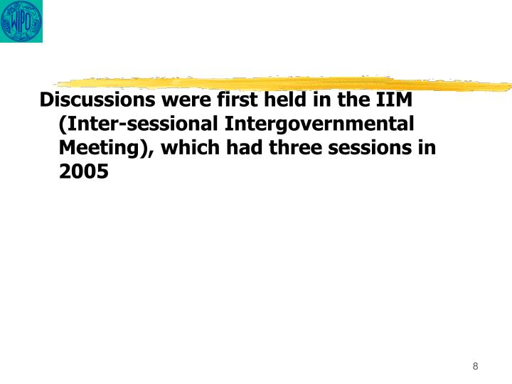 Discussions were first held in the IIM (Inter-sessional Intergovernmental Meeting), which had three sessions in 2005