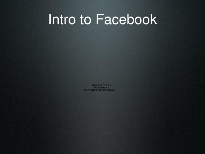 Intro to Facebook