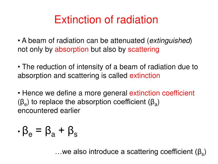 Extinction of radiation