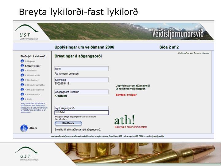 Breyta lykilorði-fast lykilorð