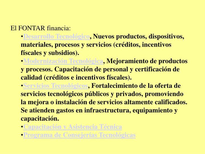 El FONTAR financia: