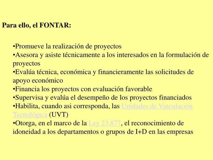Para ello, el FONTAR: