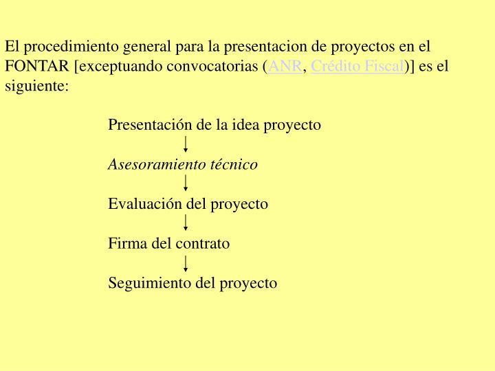 El procedimiento general para la presentacion de proyectos en el FONTAR [exceptuando convocatorias (